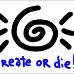 Create or Die!